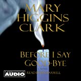 Front cover for the book Before I Say Good-Bye by Mary Higgins Clark