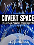 img - for COVERT SPACE: The Secret Space Program and Other Space CoverUps book / textbook / text book