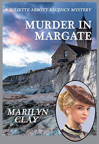 (MURDER IN MARGATE: A Juliette Abbott Regency Mystery (Juliette Abbott Regency Mystery Series Book)