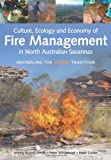 Culture, Ecology and Economy of Fire Management in North Australian Savannas, , 0643094024
