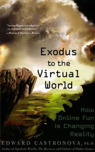Amazon exodus to the virtual world how online fun is exodus to the virtual world how online fun is changing reality by castronova fandeluxe Ebook collections