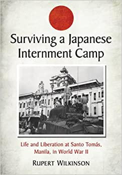 : Surviving a Japanese Internment Camp: Life and Liberation at Santo