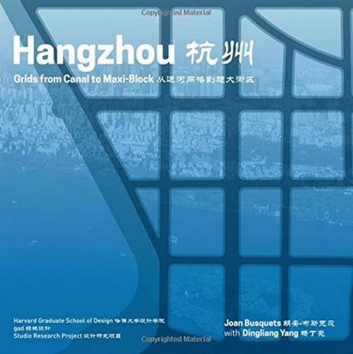 Hangzhou: Grids from Canal to Maxi-Block (Redesigning Gridded Cities)