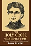 After Holy Cross, Only Notre Dame, George Klawitter, 0595298303