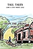 Tall Tales from the Front Porch, Bob Park, 0989707245