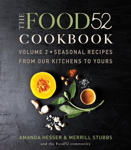 The Food52 Cookbook, Volume 2: Seasonal Recipes from Our Kitchens to Yours cover