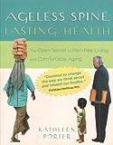Ageless Spine, Lasting Health, Kathleen Porter, 0983200521
