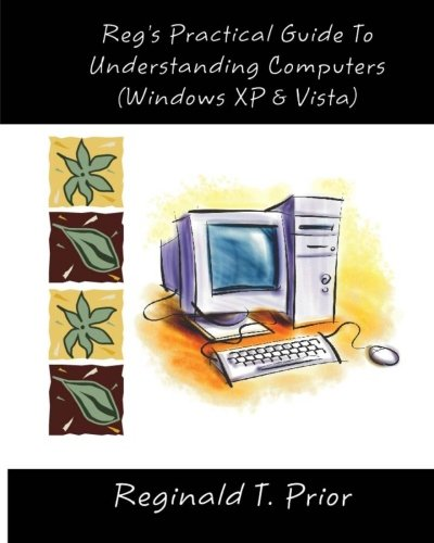 Read Online Reg's Practical Guide To Understanding Computers (Reg's Practical Guides) ebook