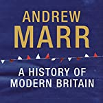 A History of Modern Britain | Andrew Marr