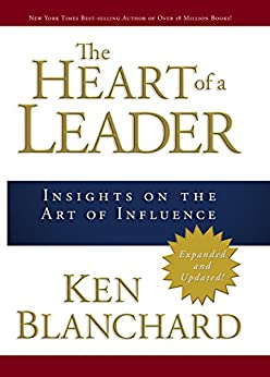 The Heart of a Leader by [Blanchard, Ken]