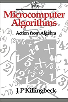 Microcomputer Algorithms: Action from Algebra