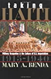 Taking Haiti, Mary A. Renda, 0807849383