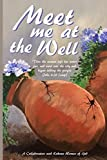 img - for Meet Me at the Well: A Collaboration with Kokomo Women of God book / textbook / text book