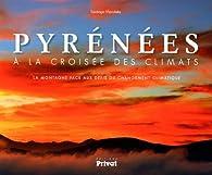 Pyrénées à la croisée des climats : La montagne face aux défis du changement climatique par Santiago Mendieta