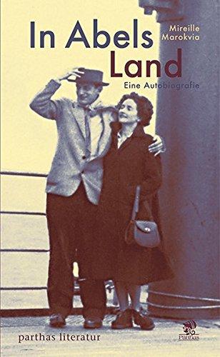 In Abels Land: Eine Autobiografie