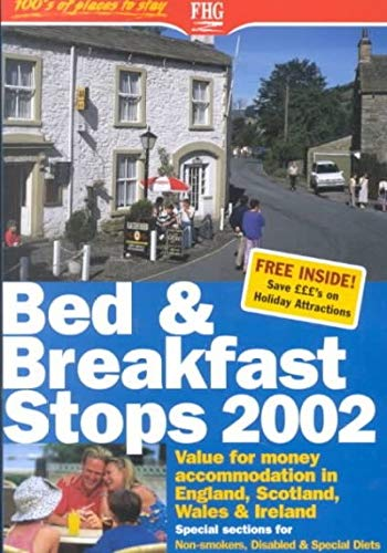 Bed & Breakfast Stops 2002: Value for Money Accomodation in England, Scotland, Wales & Ireland...
