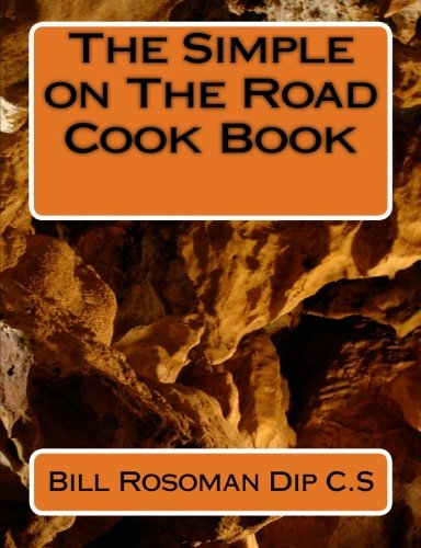 Read Online The Simple On The Road Cook Book (Volume 1) pdf epub