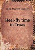 Heel-Fly Time in Texas, John Warren Hunter, 5518723059