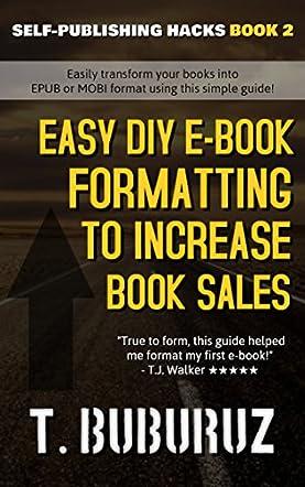Easy DIY E-book Formatting to Increase Book Sales