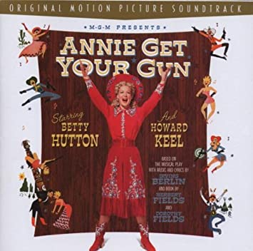 Annie Get Your Gun Soundtrack Re Release Of 1950 Film