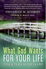 What God Wants for Your Life: Finding Answers to the Deepest Questions Kindle Edition