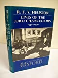 Lives of the Lord Chancellors, 1940-1970, Heuston, R. F., 0198200749