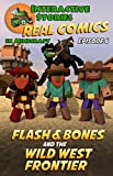 Minecraft Comics: Flash and Bones and the Wild West Frontier: The Ultimate Minecraft Comics Adventure Series (Real Comics In Minecraft - Flash And Bones Book 6)