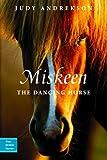 Miskeen: The Dancing Horse (True Horse Stories)