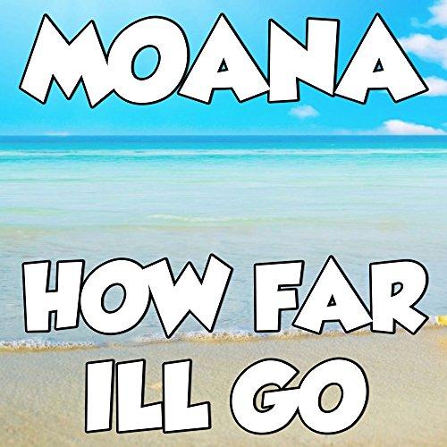 How Far I'll Go (Moana Soundtrack)