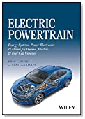 Electric Powertrain: Energy Systems, Power Electronics & Drives for Hybrid, Electric & Fuel Cell Vehicles