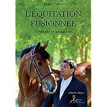 L'Équitation fusionnée: Méthode et sensations (Nature) (French Edition)
