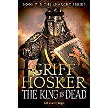 The King is Dead (The Anarchy Series Book 7)