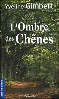 L'ombre des chênes par Yveline Gimbert