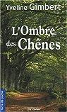 L'ombre des chênes par Gimbert