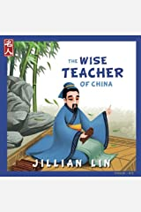 The Wise Teacher Of China: The Story Of Confucius - in English and Chinese (Heroes Of China) (Volume 2) Paperback