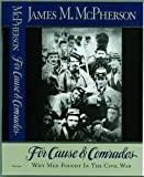 img - for For Cause and Comrades: Why Men Fought in the Civil War by James M. McPherson (1997-04-03) book / textbook / text book