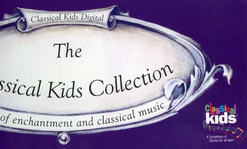 (The Classical Kids Collection: Volume 2: Tales of Enchantment and Classical Music)