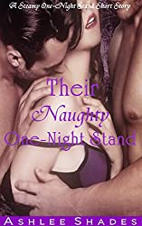 Their Naughty One Night Stand: A Steamy One Night Stand Short Story (A Bad Boy Romance Book 4)