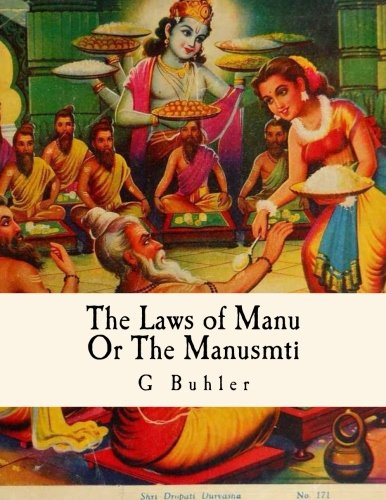 The Laws of Manu: Or The Manusmrti  Illustrated Edition