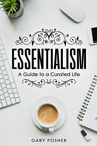 Essentialism: A Guide to a Curated Life (English Edition)