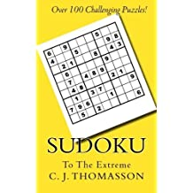 Sudoku to the Extreme by C. J. Thomasson (2016-02-28)