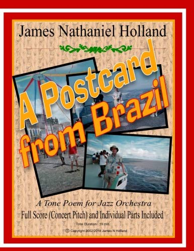 A Postcard from Brazil: A Tone Poem for Jazz Orchestra, Full Score and Parts ()