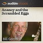 Anancy and the Scrambled Eggs: A Caribbean Folktale | Bill Gordh