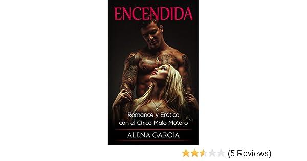 Encendida: Romance y Erótica con el Chico Malo Motero (Novela Romántica y Erótica en Español: Mafia Rusa nº 2) (Spanish Edition) - Kindle edition by Alena ...
