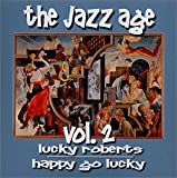 Jazz Age: Happy Go Lucky 2 by Luckey Roberts