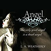 Angel: The Angel Trilogy, Book 1 | L. A. Weatherly