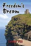 Freedom's Dream, Leslie Hill, 1606100491