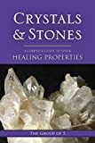 Crystals and Stones: A Complete Guide to Their Healing Properties (The Group of 5 Crystals Series)