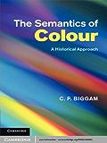 The Semantics of Colour: A Historical Approach