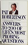 Answers to Two Hundred of Life's Most Probing Questions, Pat Robertson, 0553267329